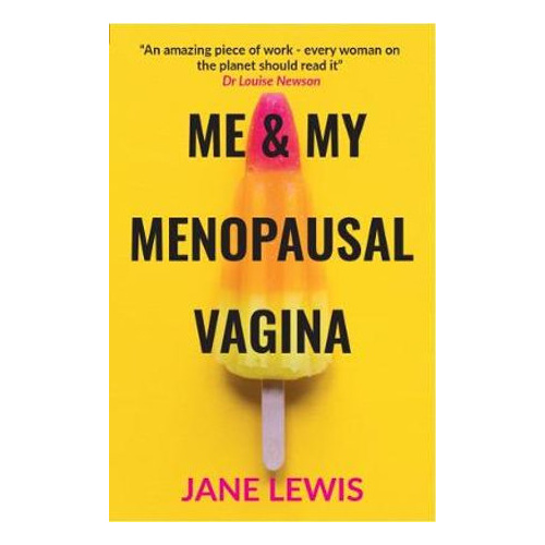 Me and My Menopausal Vagina by Jane Lewis